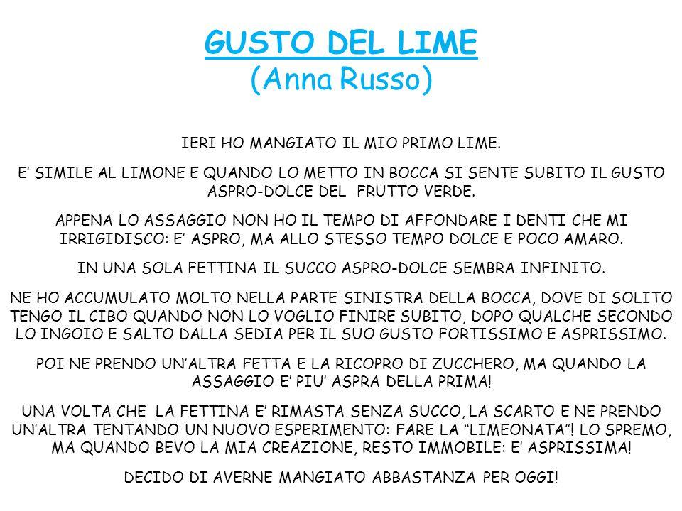 GUSTO DEL LIME (Anna Russo) IERI HO MANGIATO IL MIO PRIMO LIME.