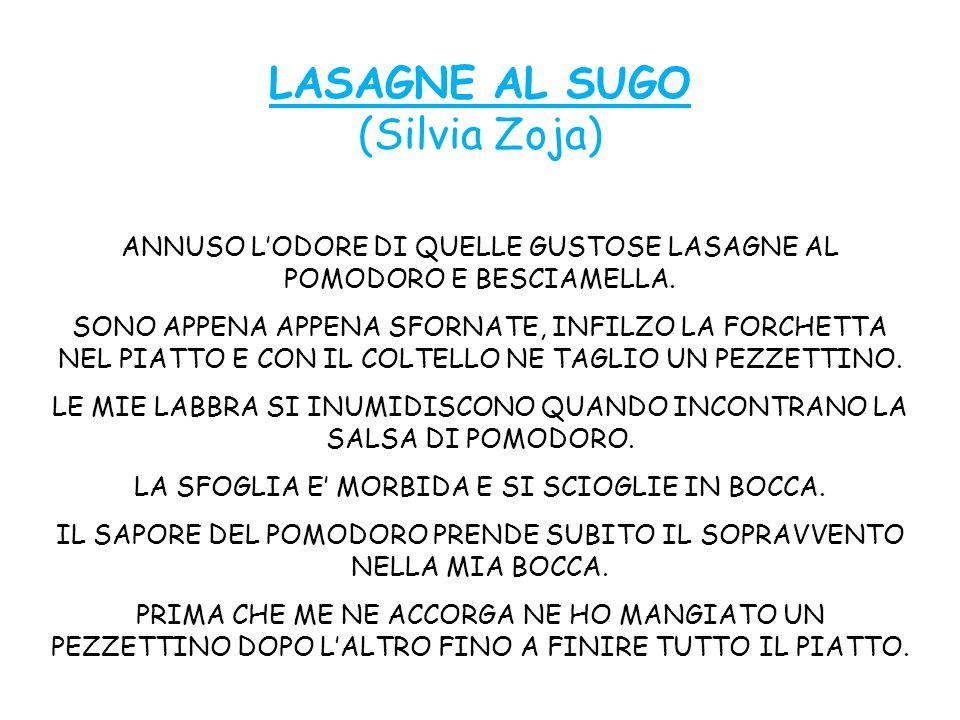 LASAGNE AL SUGO (Silvia Zoja) ANNUSO L'ODORE DI QUELLE GUSTOSE LASAGNE AL POMODORO E BESCIAMELLA.