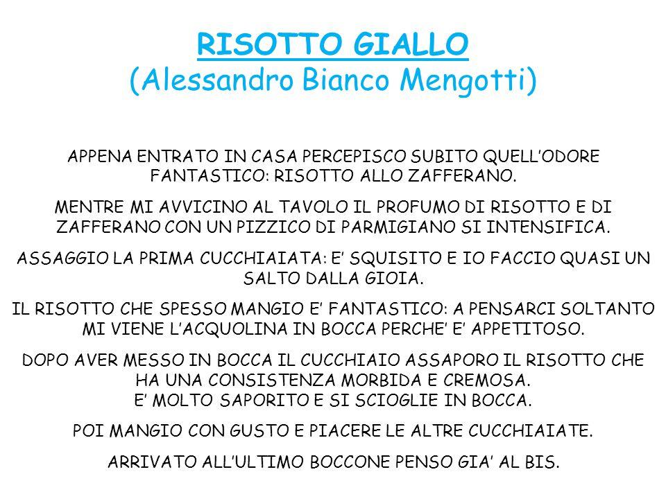 RISOTTO GIALLO (Alessandro Bianco Mengotti) APPENA ENTRATO IN CASA PERCEPISCO SUBITO QUELL'ODORE FANTASTICO: RISOTTO ALLO ZAFFERANO.