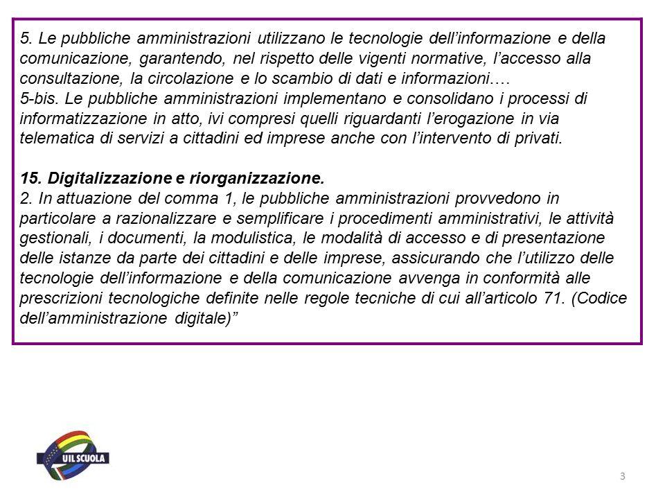 3 5. Le pubbliche amministrazioni utilizzano le tecnologie dell'informazione e della comunicazione, garantendo, nel rispetto delle vigenti normative,
