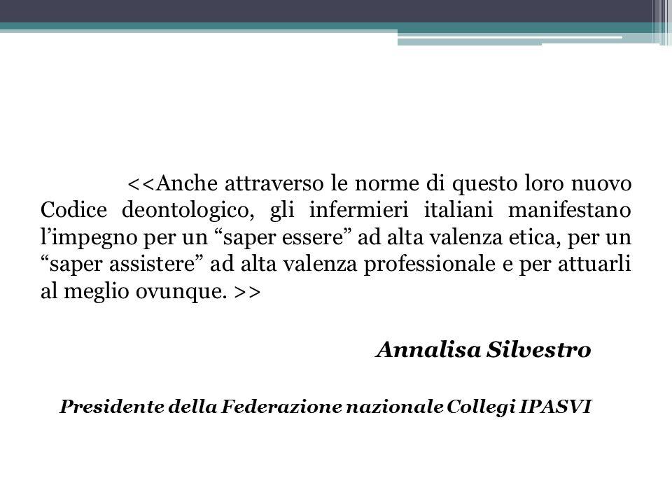 > Annalisa Silvestro Presidente della Federazione nazionale Collegi IPASVI