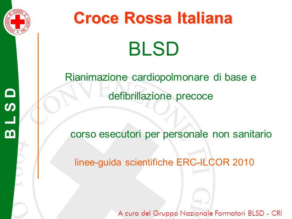 B L S D Rianimazione cardiopolmonare di base e defibrillazione precoce corso esecutori per personale non sanitario linee-guida scientifiche ERC-ILCOR