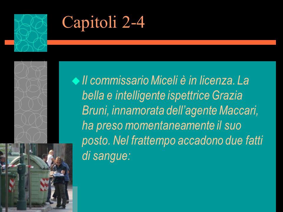 Capitoli 2-4 u Il commissario Miceli è in licenza.