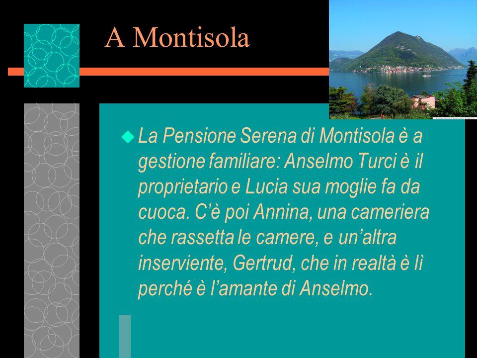 A Montisola u La Pensione Serena di Montisola è a gestione familiare: Anselmo Turci è il proprietario e Lucia sua moglie fa da cuoca.