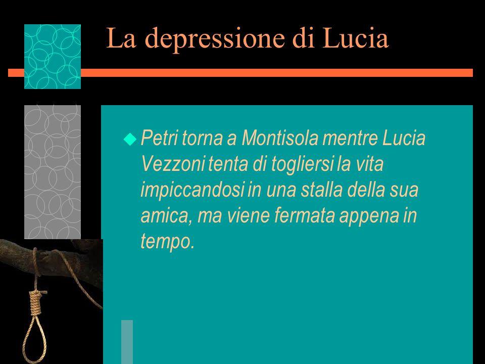 La depressione di Lucia u Petri torna a Montisola mentre Lucia Vezzoni tenta di togliersi la vita impiccandosi in una stalla della sua amica, ma viene fermata appena in tempo.