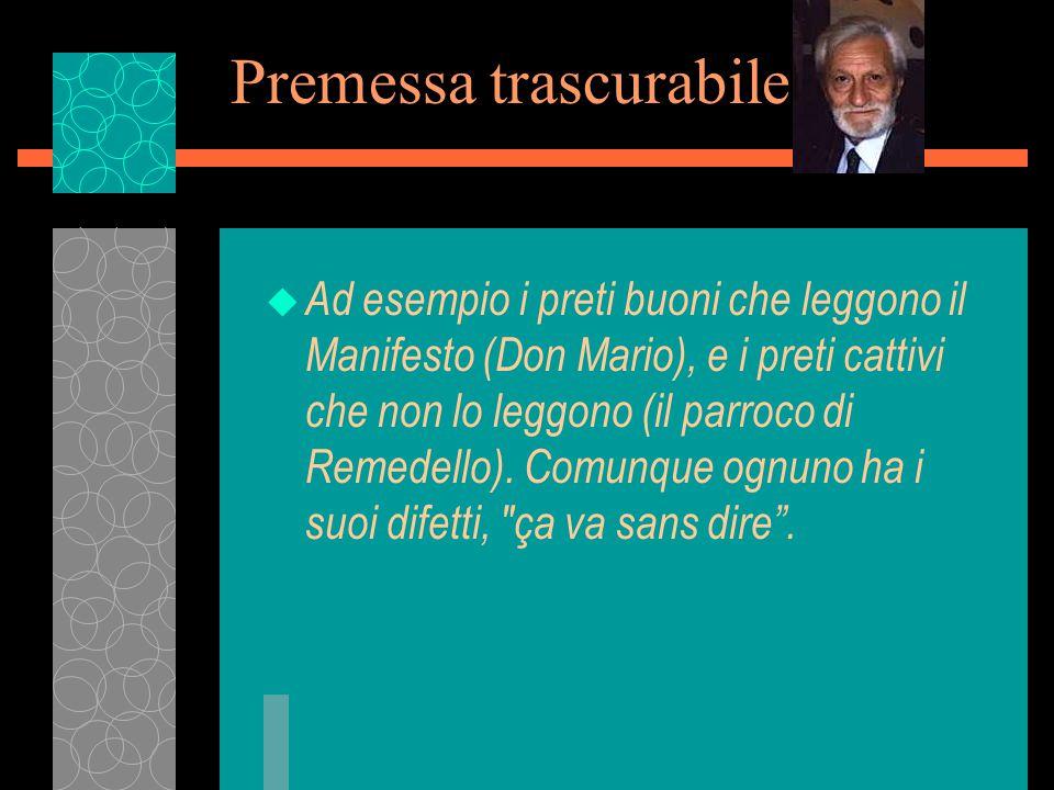 Premessa trascurabile u Ad esempio i preti buoni che leggono il Manifesto (Don Mario), e i preti cattivi che non lo leggono (il parroco di Remedello).