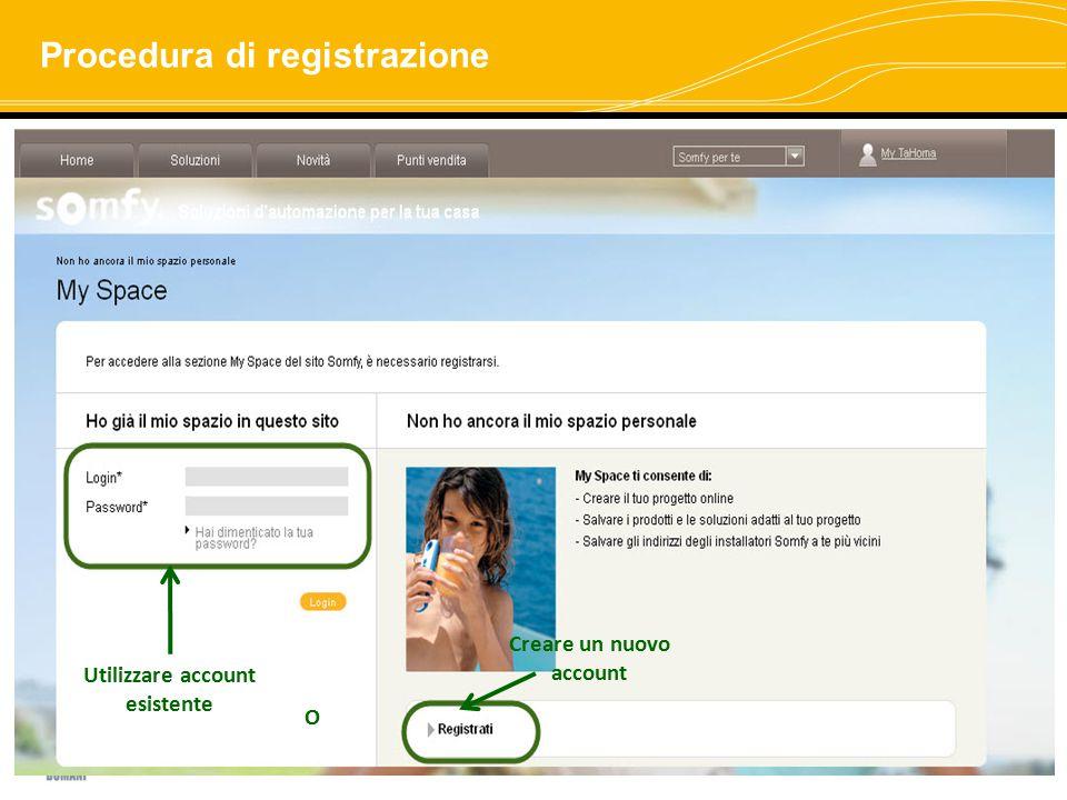 Utilizzare account esistente O Creare un nuovo account Procedura di registrazione