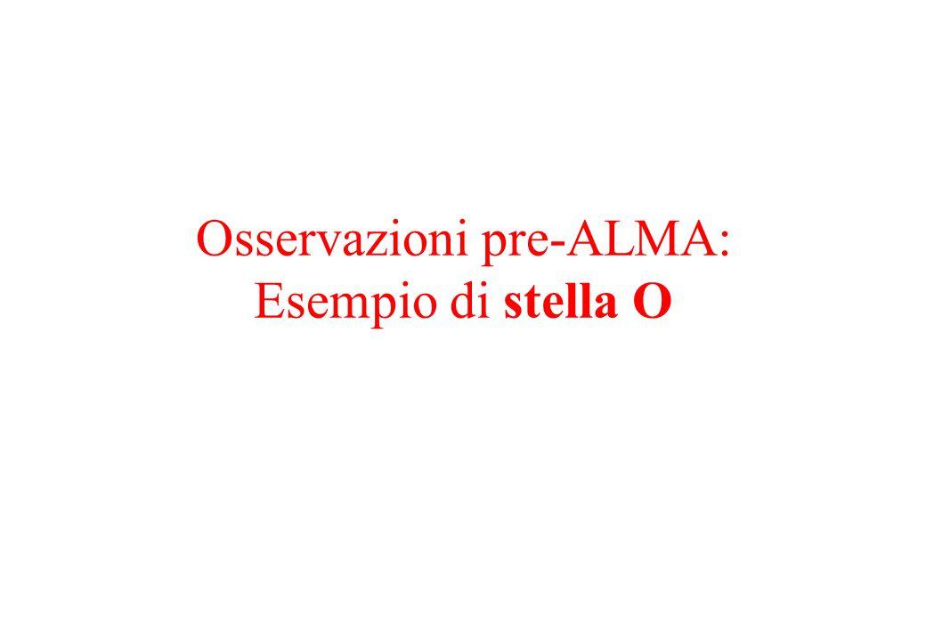 Osservazioni pre-ALMA: Esempio di stella O