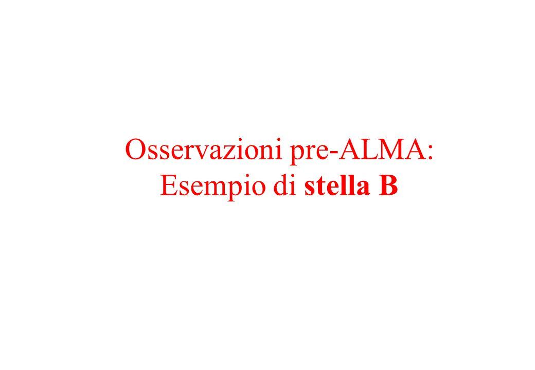 Osservazioni pre-ALMA: Esempio di stella B