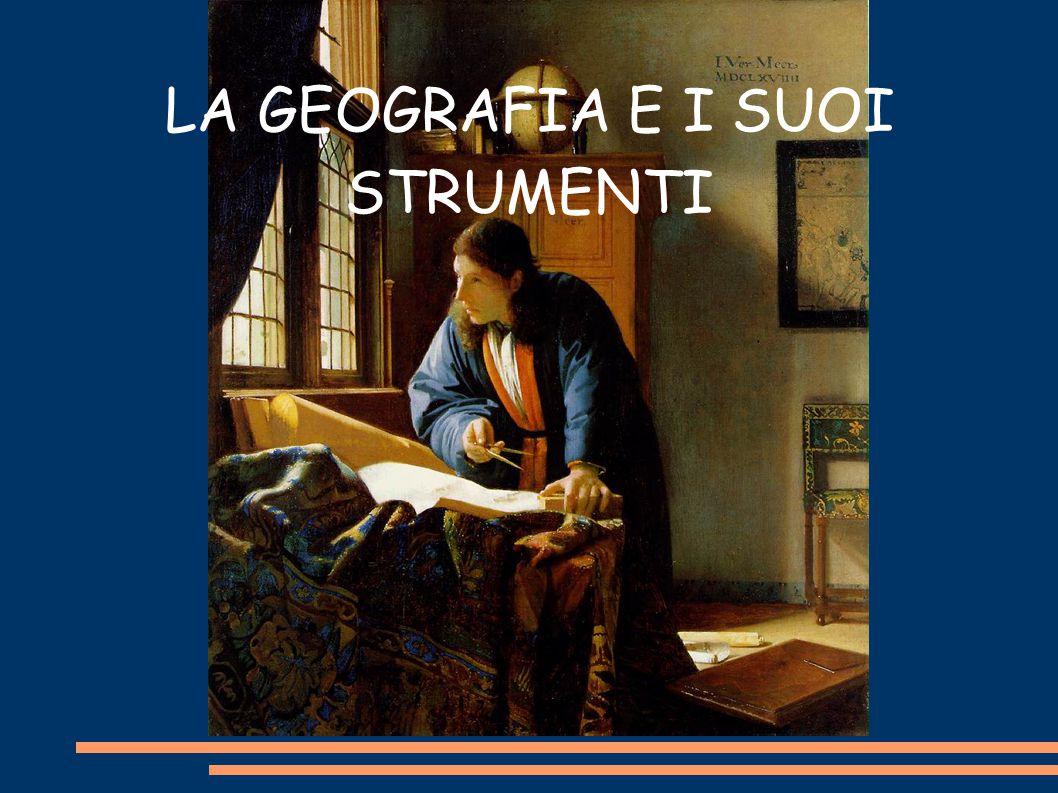 GEOGRAFIA: dal greco gheo = terra e graphéin = scrittura.