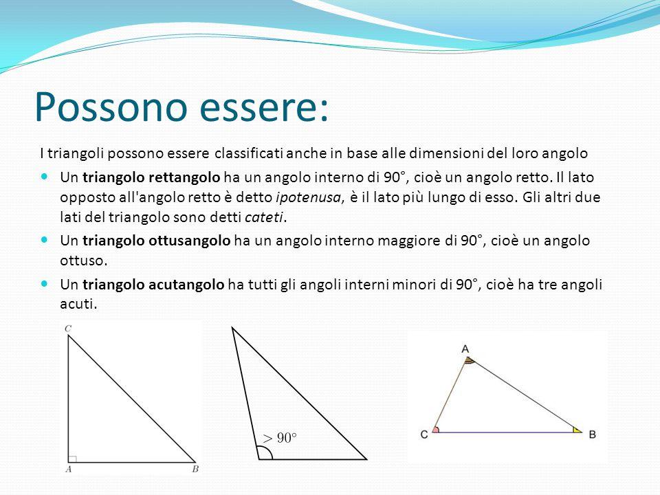 Possono essere: I triangoli possono essere classificati anche in base alle dimensioni del loro angolo Un triangolo rettangolo ha un angolo interno di