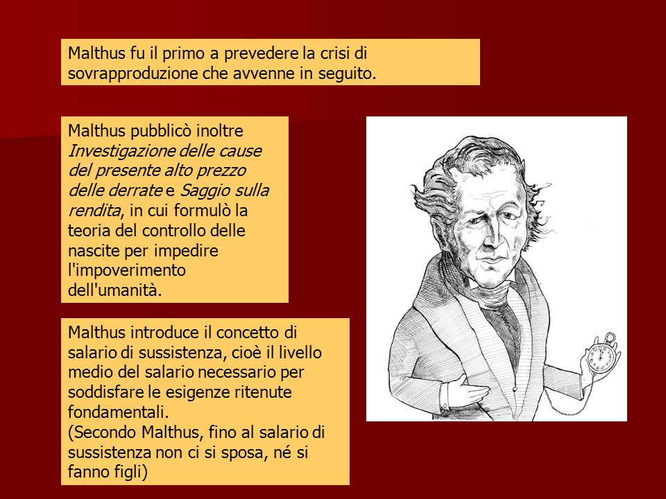 Malthus pubblicò inoltre Investigazione delle cause del presente alto prezzo delle derrate e Saggio sulla rendita, in cui formulò la teoria del contro