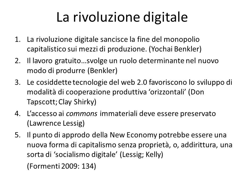 La rivoluzione digitale 1.La rivoluzione digitale sancisce la fine del monopolio capitalistico sui mezzi di produzione. (Yochai Benkler) 2.Il lavoro g