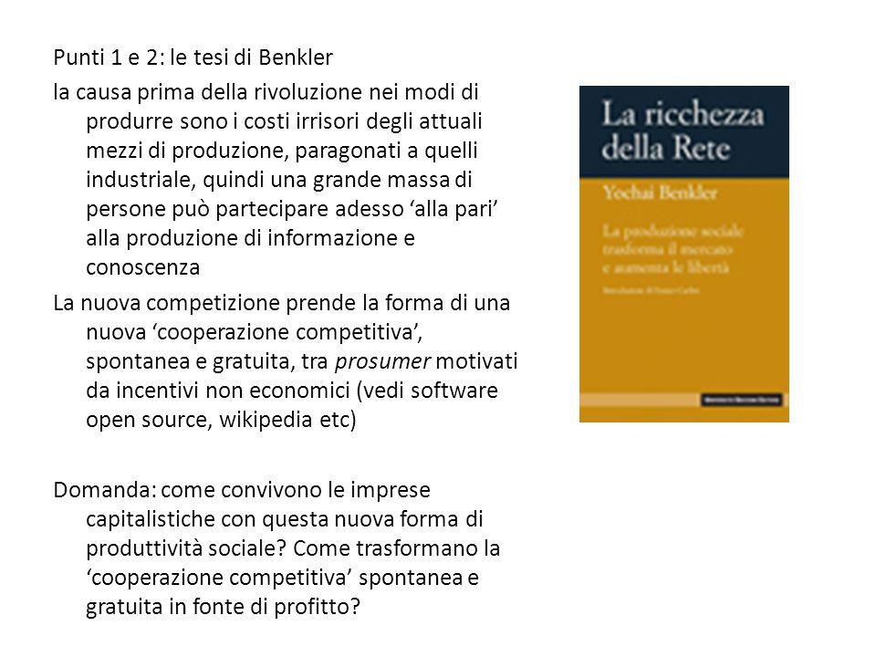 Punti 1 e 2: le tesi di Benkler la causa prima della rivoluzione nei modi di produrre sono i costi irrisori degli attuali mezzi di produzione, paragon