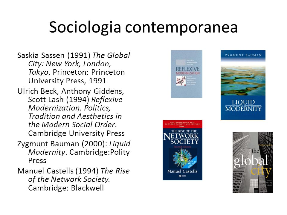 Sociologia contemporanea Saskia Sassen (1991) The Global City: New York, London, Tokyo.