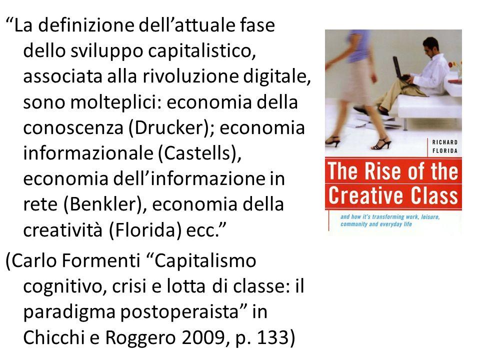 """""""La definizione dell'attuale fase dello sviluppo capitalistico, associata alla rivoluzione digitale, sono molteplici: economia della conoscenza (Druck"""