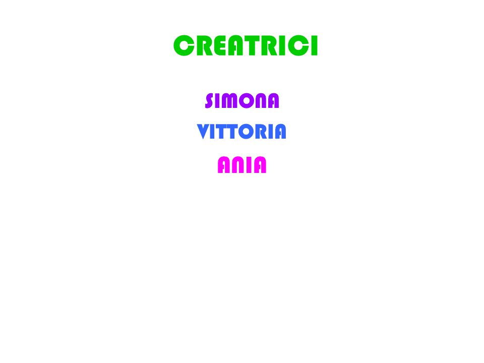CREATRICI SIMONA VITTORIA ANIA