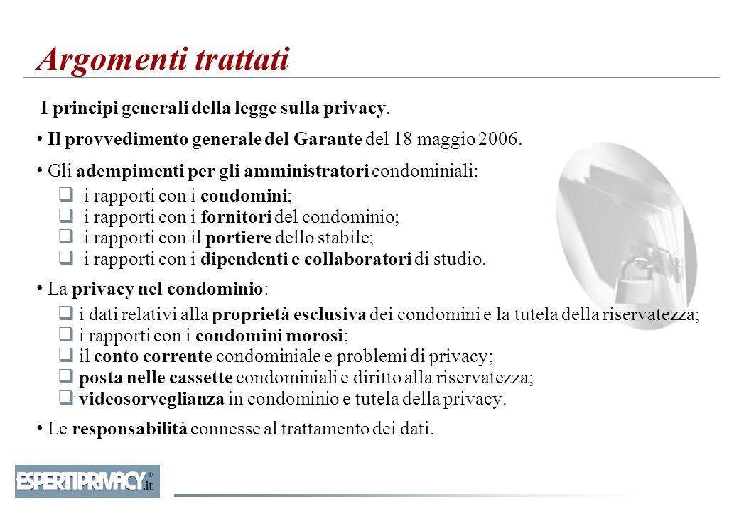 I principi generali della legge sulla privacy. Il provvedimento generale del Garante del 18 maggio 2006. Gli adempimenti per gli amministratori condom