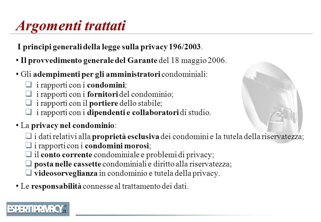 I principi generali della legge sulla privacy 196/2003. Il provvedimento generale del Garante del 18 maggio 2006. Gli adempimenti per gli amministrato
