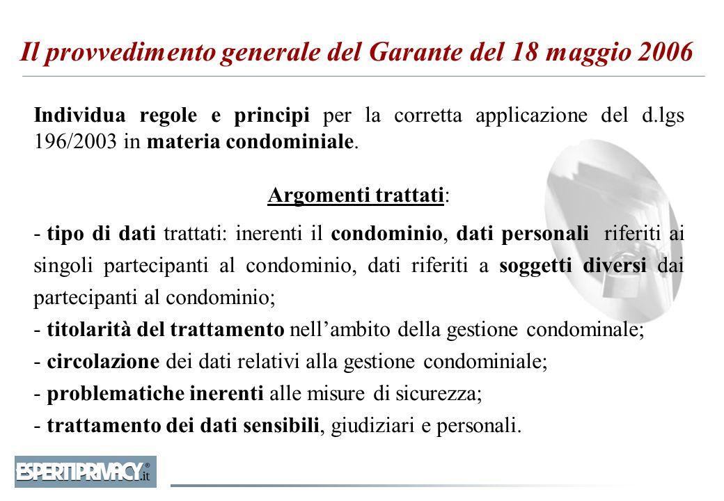 Il provvedimento generale del Garante del 18 maggio 2006 Individua regole e principi per la corretta applicazione del d.lgs 196/2003 in materia condom