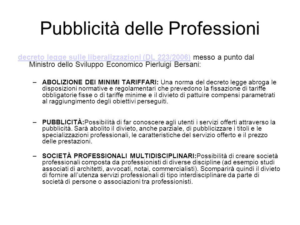 Pubblicità delle Professioni decreto legge sulle liberalizzazioni (DL 223/2006)decreto legge sulle liberalizzazioni (DL 223/2006) messo a punto dal Mi