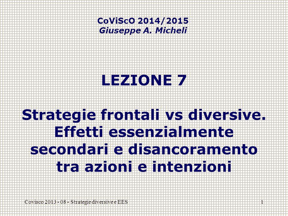 Covisco 2013 - 08 - Strategie diversive e EES1 LEZIONE 7 Strategie frontali vs diversive. Effetti essenzialmente secondari e disancoramento tra azioni