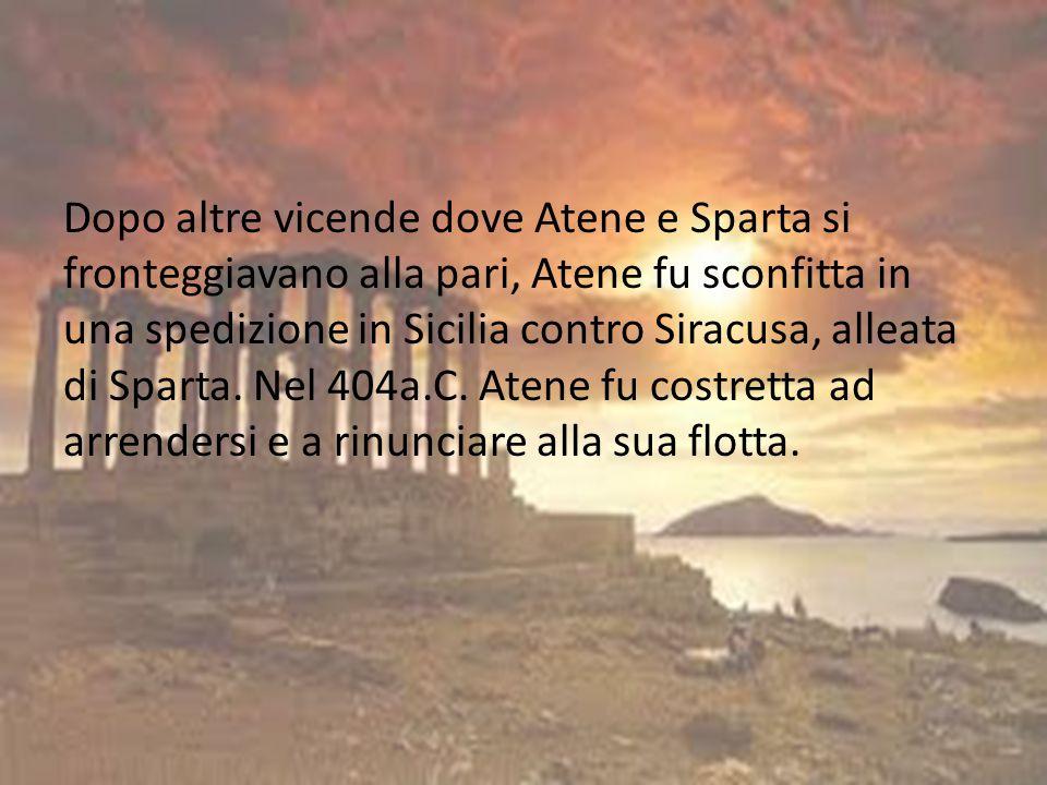 Dopo altre vicende dove Atene e Sparta si fronteggiavano alla pari, Atene fu sconfitta in una spedizione in Sicilia contro Siracusa, alleata di Sparta