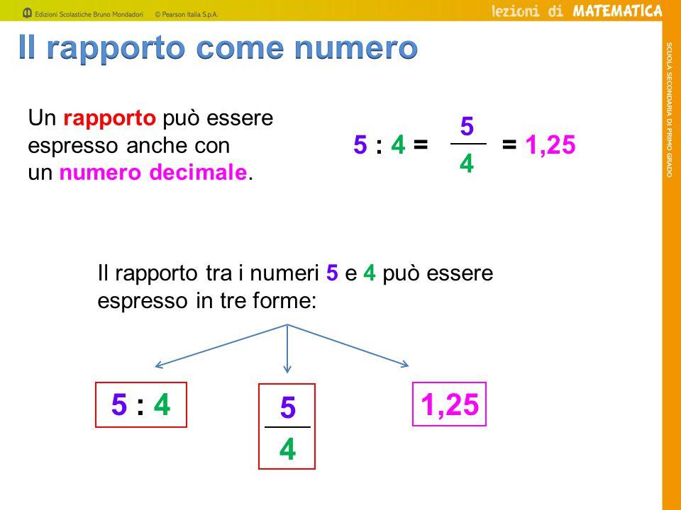 Un rapporto può essere espresso anche con un numero decimale.