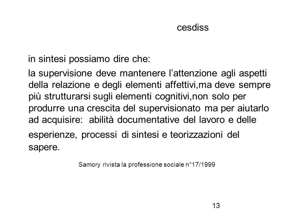 13 cesdiss in sintesi possiamo dire che: la supervisione deve mantenere l'attenzione agli aspetti della relazione e degli elementi affettivi,ma deve s