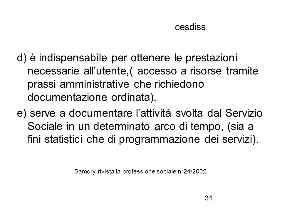 34 cesdiss d) è indispensabile per ottenere le prestazioni necessarie all'utente,( accesso a risorse tramite prassi amministrative che richiedono docu