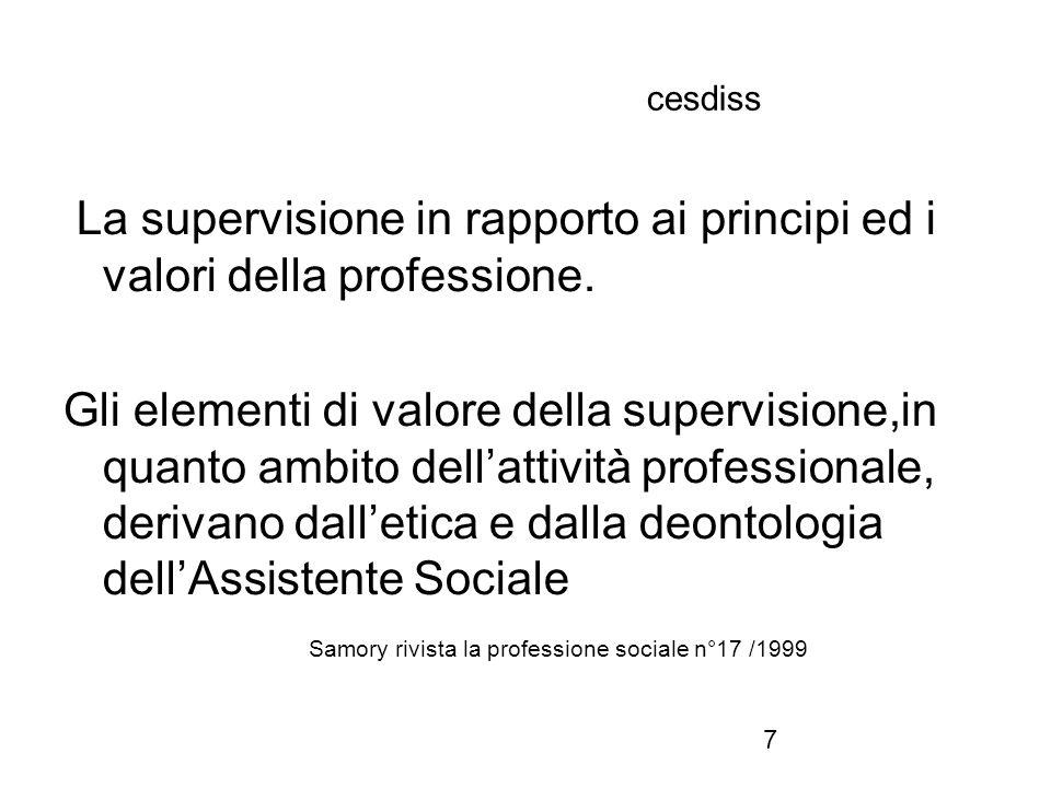 7 cesdiss La supervisione in rapporto ai principi ed i valori della professione. Gli elementi di valore della supervisione,in quanto ambito dell'attiv