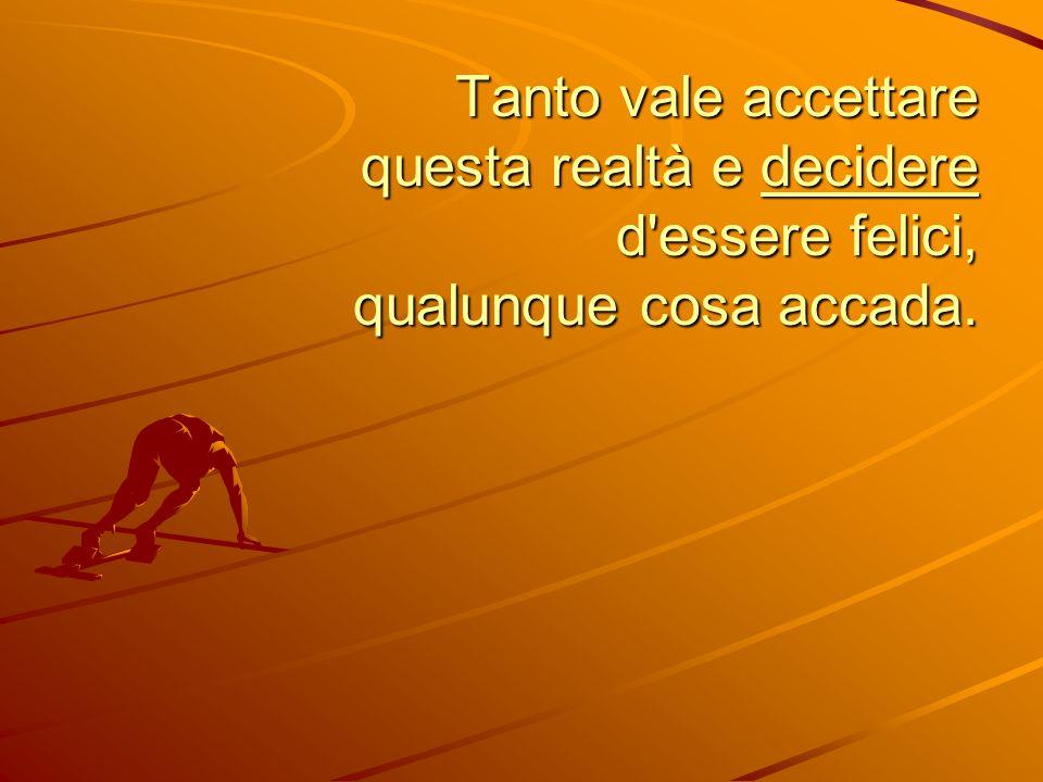 Un uomo ha detto: Per tanto tempo ho avuto la sensazione che la mia vita sarebbe presto cominciata, la vera vita!