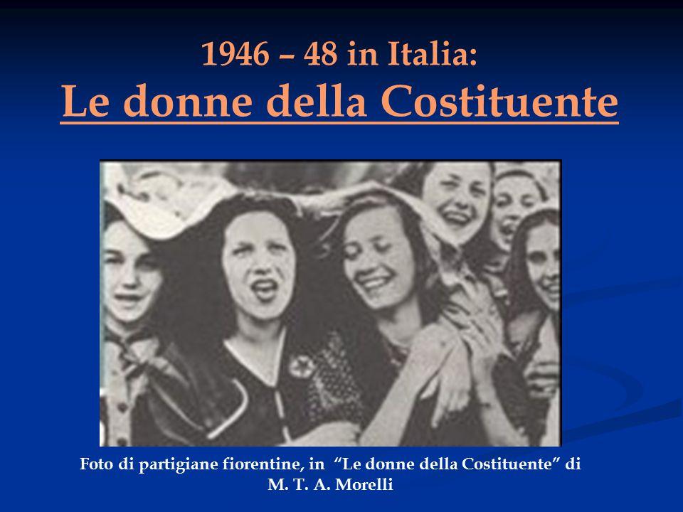 """1946 – 48 in Italia: Le donne della Costituente Foto di partigiane fiorentine, in """"Le donne della Costituente"""" di M. T. A. Morelli"""