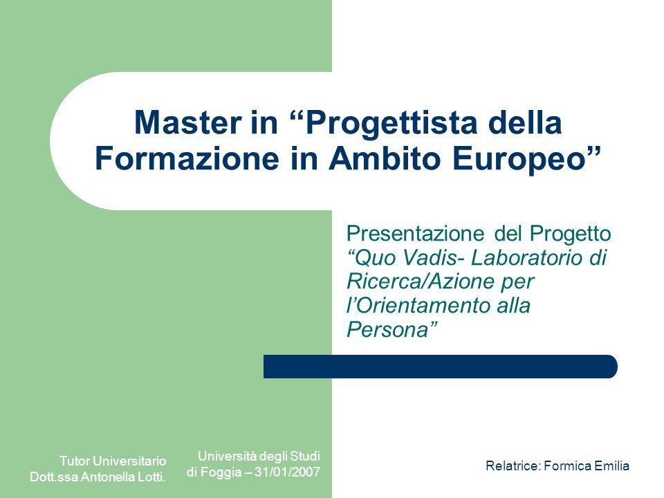 Tutor Universitario Dott.ssa Antonella Lotti Università degli Studi di Foggia – 31/01/2007Relatrice: Formica Emilia La sorpresa 6650POR06036a0301I.T.G.