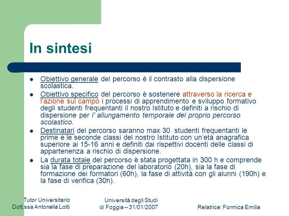 """Tutor Universitario Dott.ssa Antonella Lotti Università degli Studi di Foggia – 31/01/2007Relatrice: Formica Emilia Il progetto Il trascorrere del """"te"""