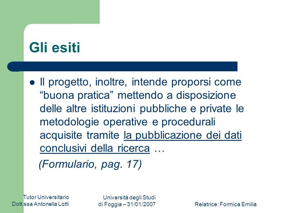 Tutor Universitario Dott.ssa Antonella Lotti Università degli Studi di Foggia – 31/01/2007Relatrice: Formica Emilia I Processi Processo di reperimento