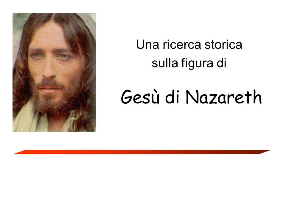Gesù di Nazareth Una ricerca storica sulla figura di
