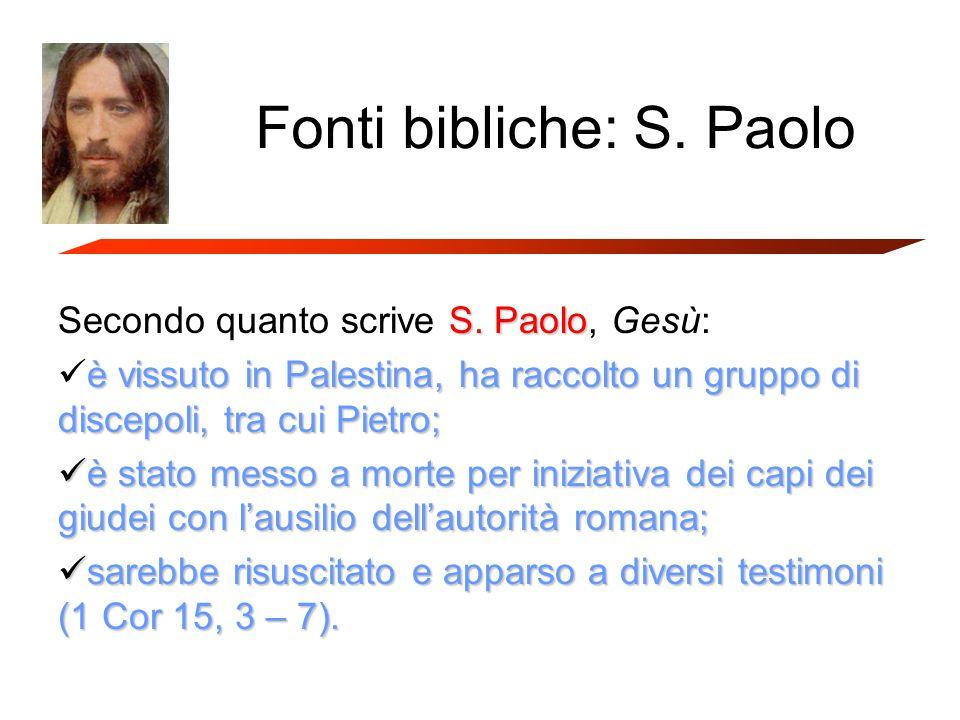 Fonti bibliche: S.Paolo S. Paolo Secondo quanto scrive S.