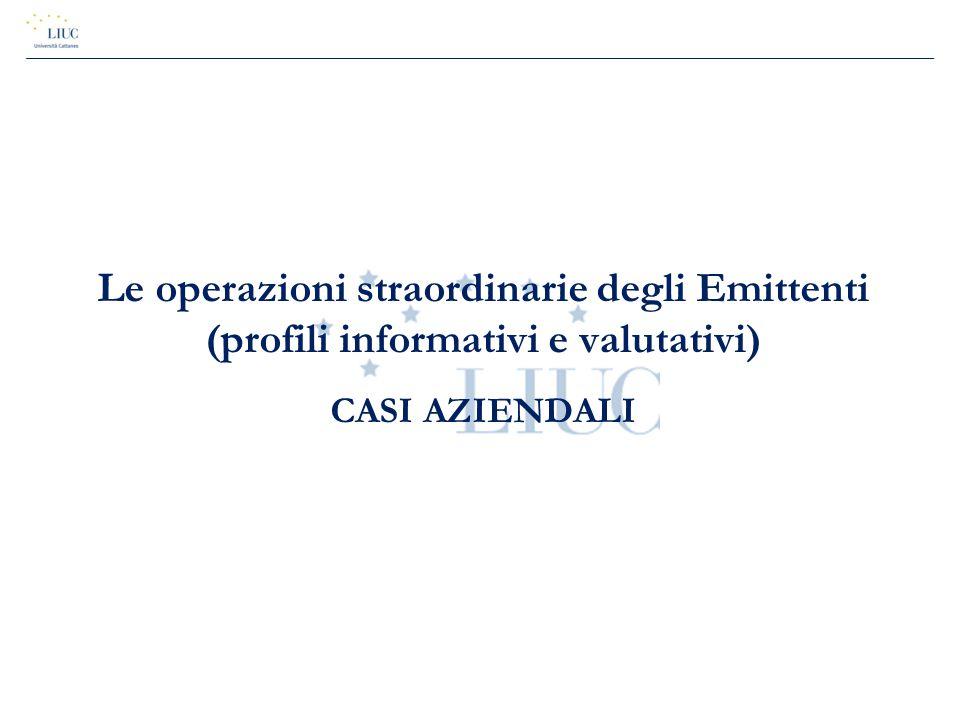 Le operazioni straordinarie degli Emittenti (profili informativi e valutativi) CASI AZIENDALI
