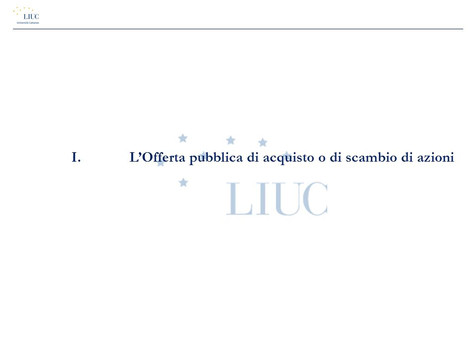 I.L'Offerta pubblica di acquisto o di scambio di azioni