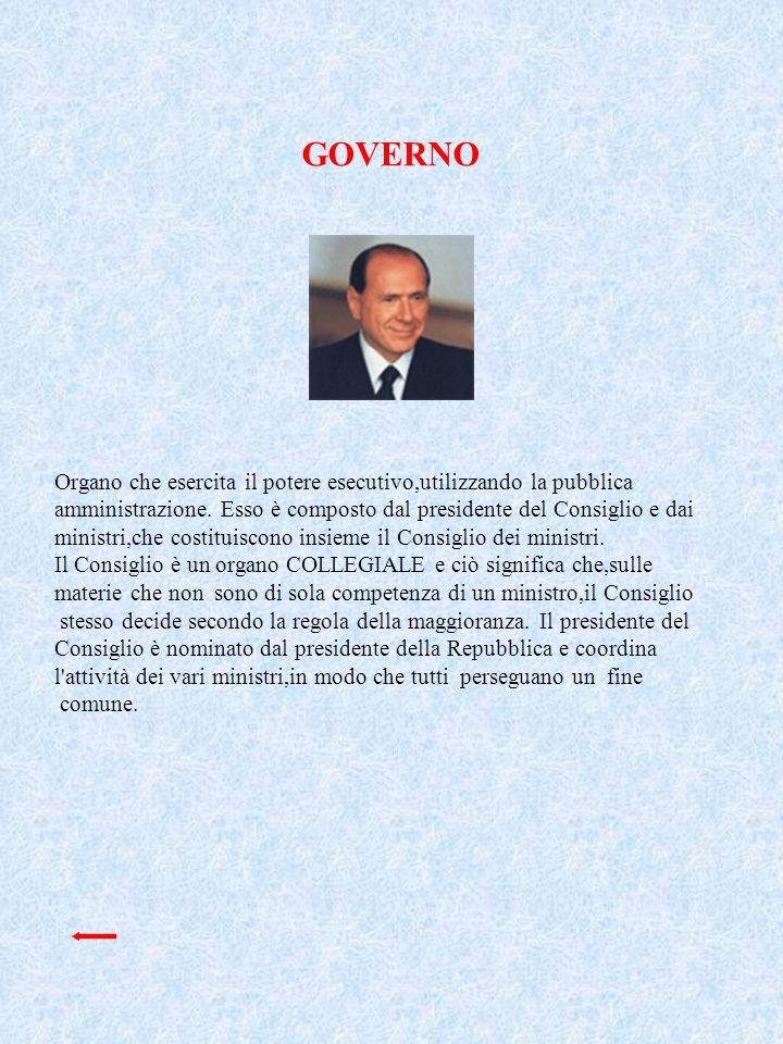 GOVERNO Organo che esercita il potere esecutivo,utilizzando la pubblica amministrazione. Esso è composto dal presidente del Consiglio e dai ministri,c