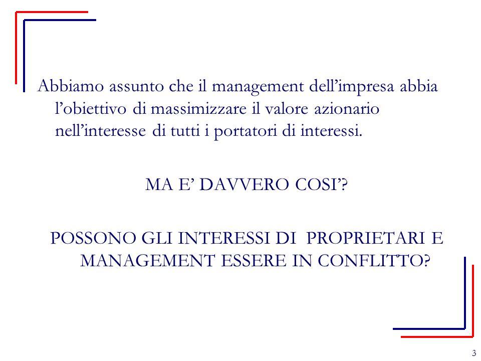 3 Abbiamo assunto che il management dell'impresa abbia l'obiettivo di massimizzare il valore azionario nell'interesse di tutti i portatori di interess