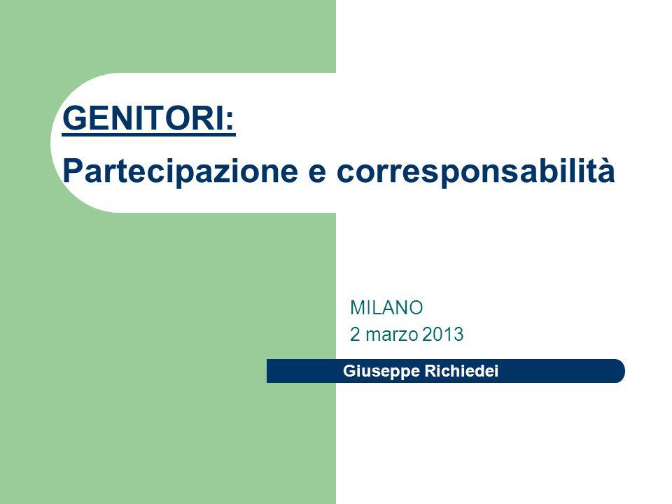 Giuseppe Richiedei GENITORI: Partecipazione e corresponsabilità MILANO 2 marzo 2013