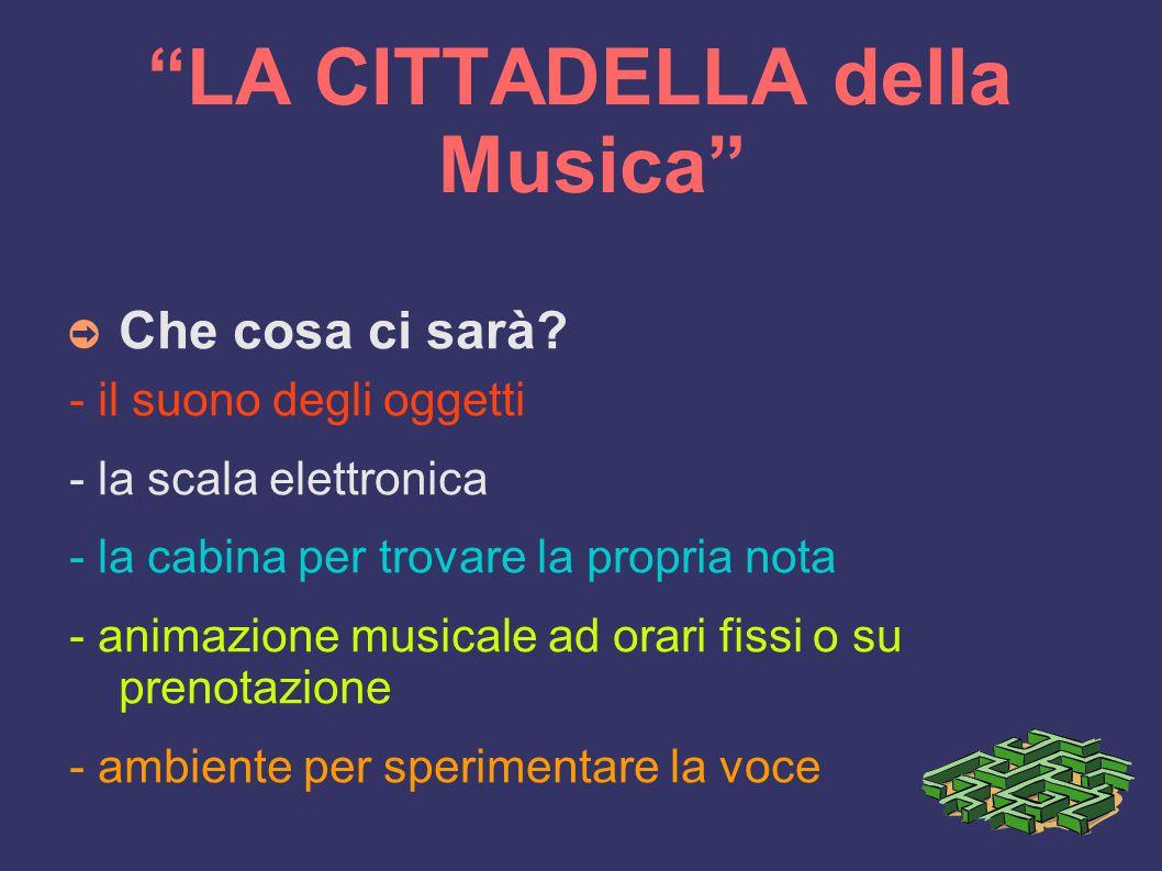 LA CITTADELLA della Musica ➲ Che cosa ci sarà.