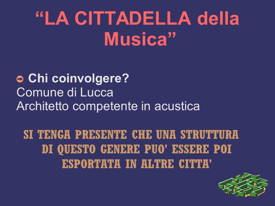 LA CITTADELLA della Musica ➲ Chi coinvolgere.