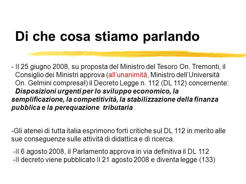 Elementi critici della 133 Taglio dei finanziamenti pubblici all'Università (FFO) Riduzione del turn-over del personale Università come Fondazioni.