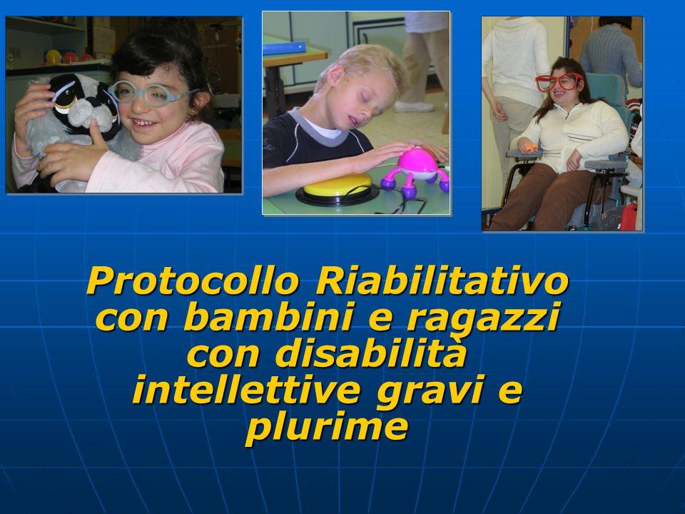 Protocollo Riabilitativo con bambini e ragazzi con disabilità intellettive gravi e plurime