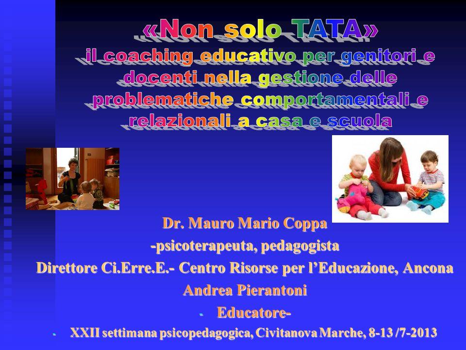Dr. Mauro Mario Coppa -psicoterapeuta, pedagogista Direttore Ci.Erre.E.- Centro Risorse per l'Educazione, Ancona Andrea Pierantoni - Educatore- - XXII