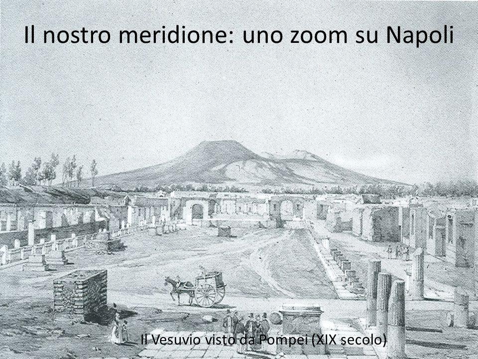 Il nostro meridione: uno zoom su Napoli Il Vesuvio visto da Pompei (XIX secolo)