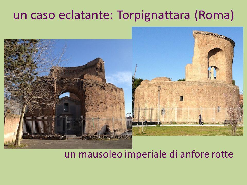un caso eclatante: Torpignattara (Roma) un mausoleo imperiale di anfore rotte